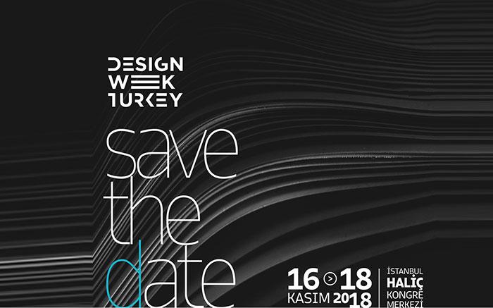 Design Week Turkey 2018, 16-18 Kasım'da Haliç Kongre Merkezi'nde