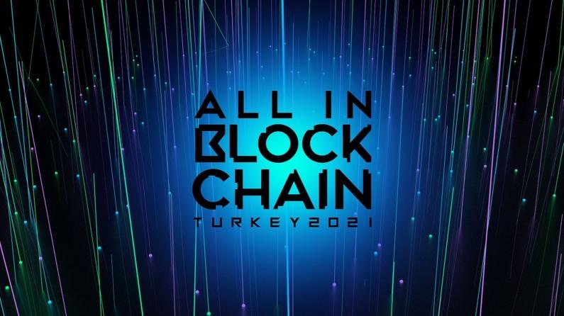'All In Blockchain' Türkiye'de bir ilk olacak