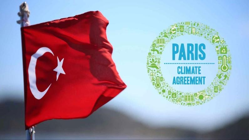 Paris Anlaşması'nı onaylayan Türkiye için yeni dönem